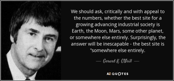quote-we-should-ask-critically-and-with-appeal-to-the-numbers-whether-the-best-site-for-a-gerard-k-o-neill-107-97-77
